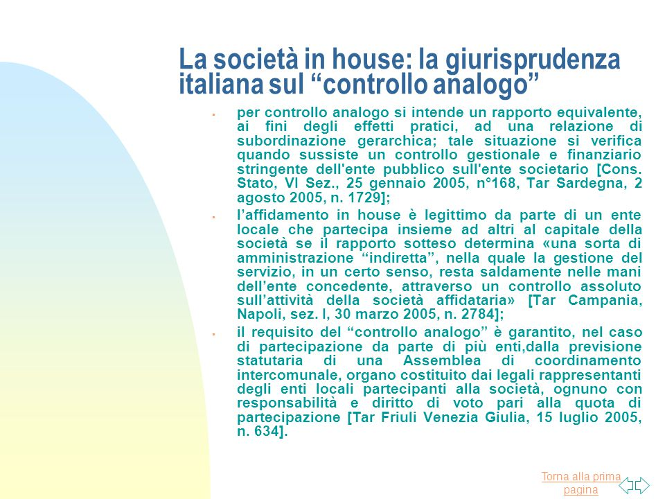 """Torna alla prima pagina La società in house: la giurisprudenza italiana sul """"controllo analogo""""  per controllo analogo si intende un rapporto equival"""