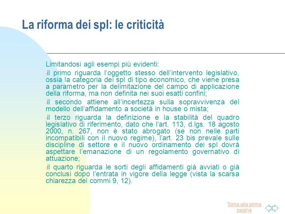 Torna alla prima pagina La riforma dei spl: le criticità Limitandosi agli esempi più evidenti: il primo riguarda l'oggetto stesso dell'intervento legi