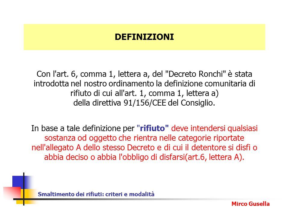 Smaltimento dei rifiuti: criteri e modalità Mirco Gusella CLASSIFICAZIONE DEL RIFIUTO ORIGINE URBANI (art.7 comma2) SPECIALI (art.7 comma3) NON PERICOLOSI NON PERICOLOSI PERICOLOSITA'