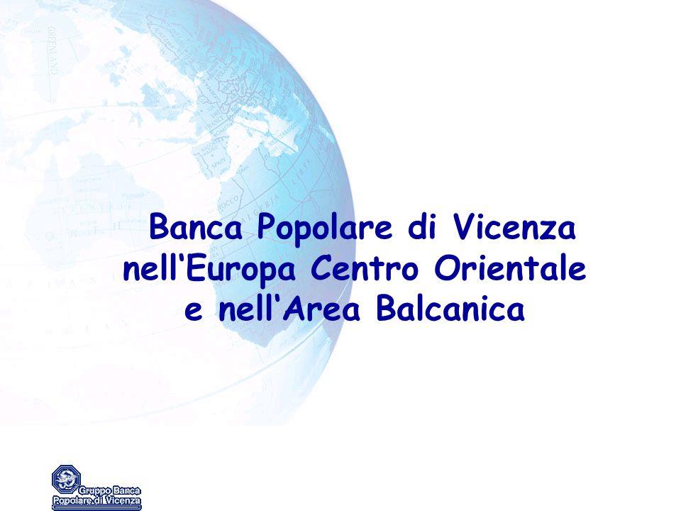 3 LA RETE NELL'EST EUROPA Al fine di supportare validamente la clientela operante all'estero, la Banca Popolare di Vicenza si è dotata di una rilevante struttura estera nei Paesi dell'Est, e nell'Area Balcanica, mercato di sbocco primario per le nostre aziende.