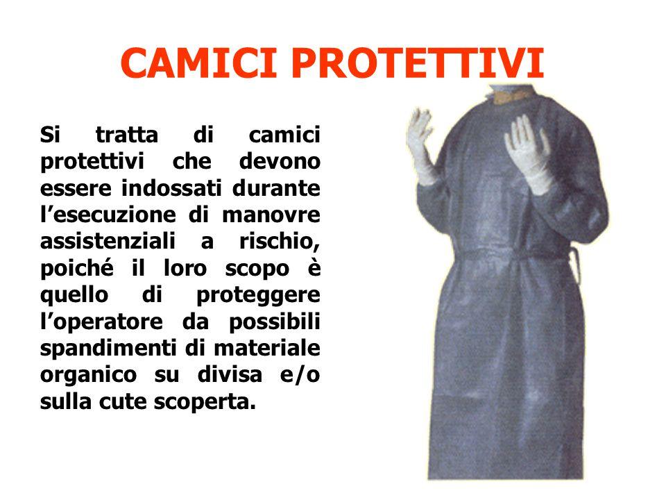 CAMICI PROTETTIVI Si tratta di camici protettivi che devono essere indossati durante l'esecuzione di manovre assistenziali a rischio, poiché il loro s