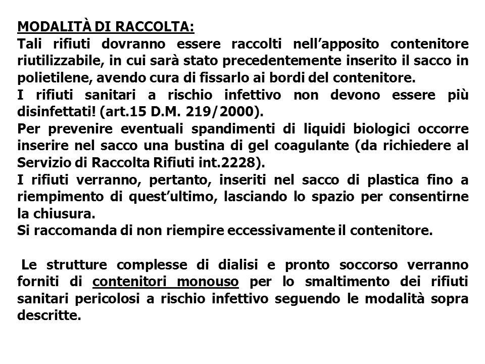 MODALITÀ DI RACCOLTA: Tali rifiuti dovranno essere raccolti nell'apposito contenitore riutilizzabile, in cui sarà stato precedentemente inserito il sa