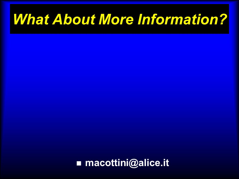 What About More Information? macottini@alice.it