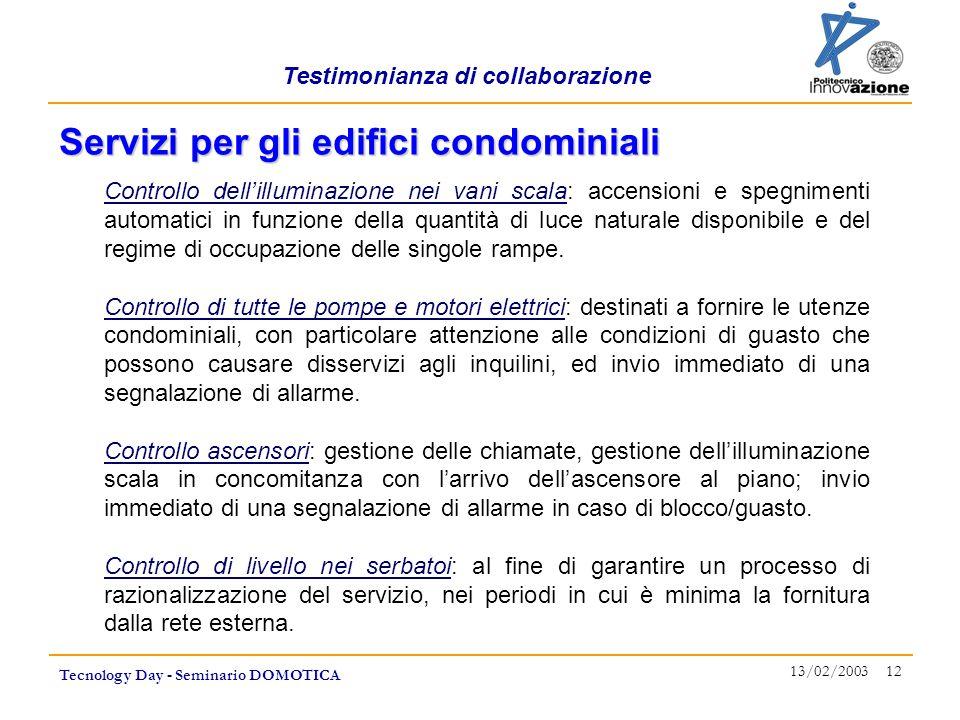 Testimonianza di collaborazione Tecnology Day - Seminario DOMOTICA 13/02/2003 12 Controllo dell'illuminazione nei vani scala: accensioni e spegnimenti