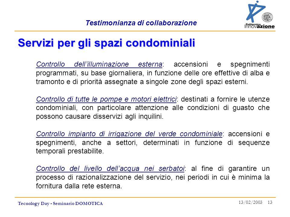 Testimonianza di collaborazione Tecnology Day - Seminario DOMOTICA 13/02/2003 13 Controllo dell'illuminazione esterna: accensioni e spegnimenti progra