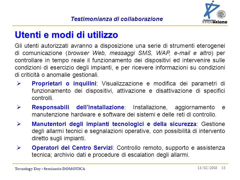Testimonianza di collaborazione Tecnology Day - Seminario DOMOTICA 13/02/2003 15  Proprietari o inquilini: Visualizzazione e modifica dei parametri d