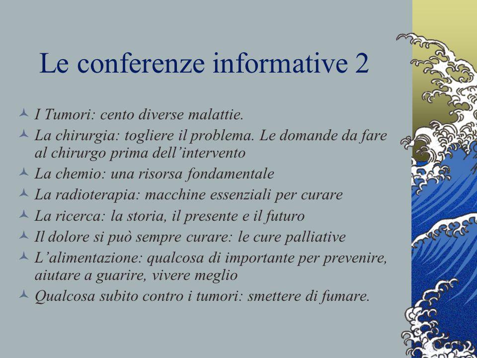 Le conferenze informative 2 I Tumori: cento diverse malattie. La chirurgia: togliere il problema. Le domande da fare al chirurgo prima dell'intervento