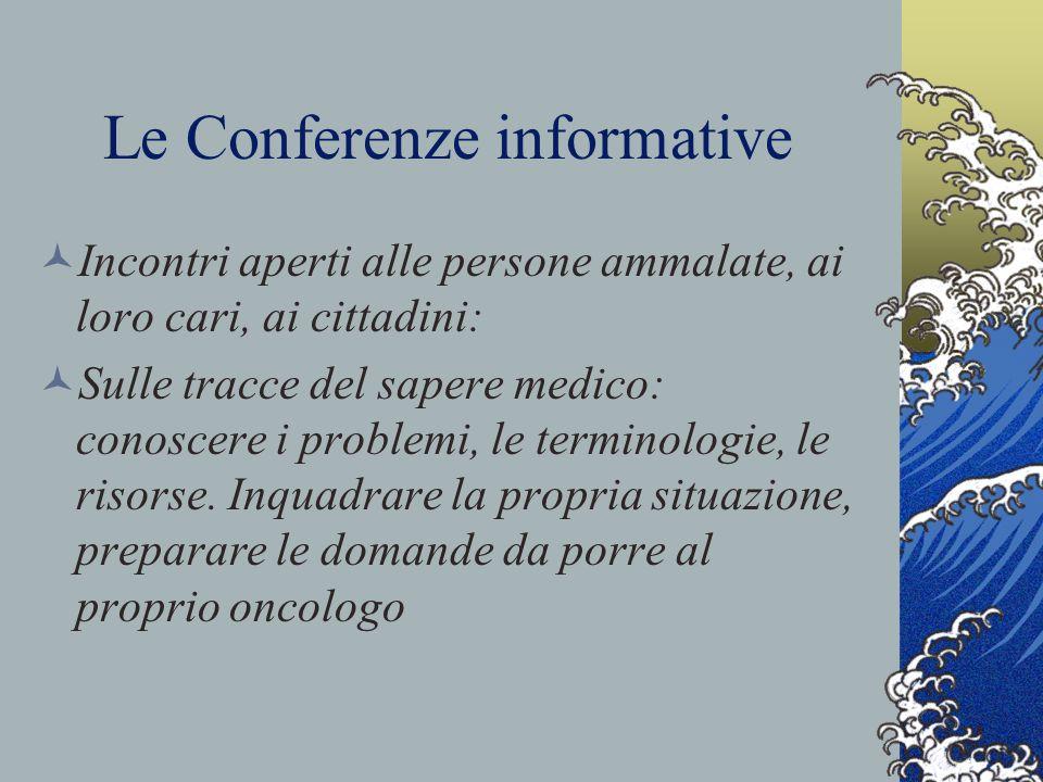 Le Conferenze informative Incontri aperti alle persone ammalate, ai loro cari, ai cittadini: Sulle tracce del sapere medico: conoscere i problemi, le