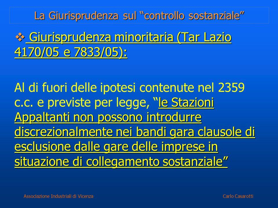 """Carlo CasarottiAssociazione Industriali di Vicenza La Giurisprudenza sul """"controllo sostanziale""""  Giurisprudenza minoritaria (Tar Lazio 4170/05 e 783"""