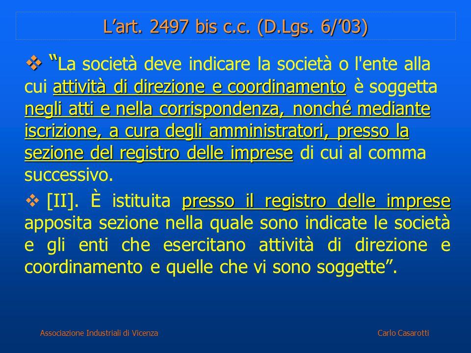 """Carlo CasarottiAssociazione Industriali di Vicenza L'art. 2497 bis c.c. (D.Lgs. 6/'03)  """" attività di direzione e coordinamento negli atti e nella co"""