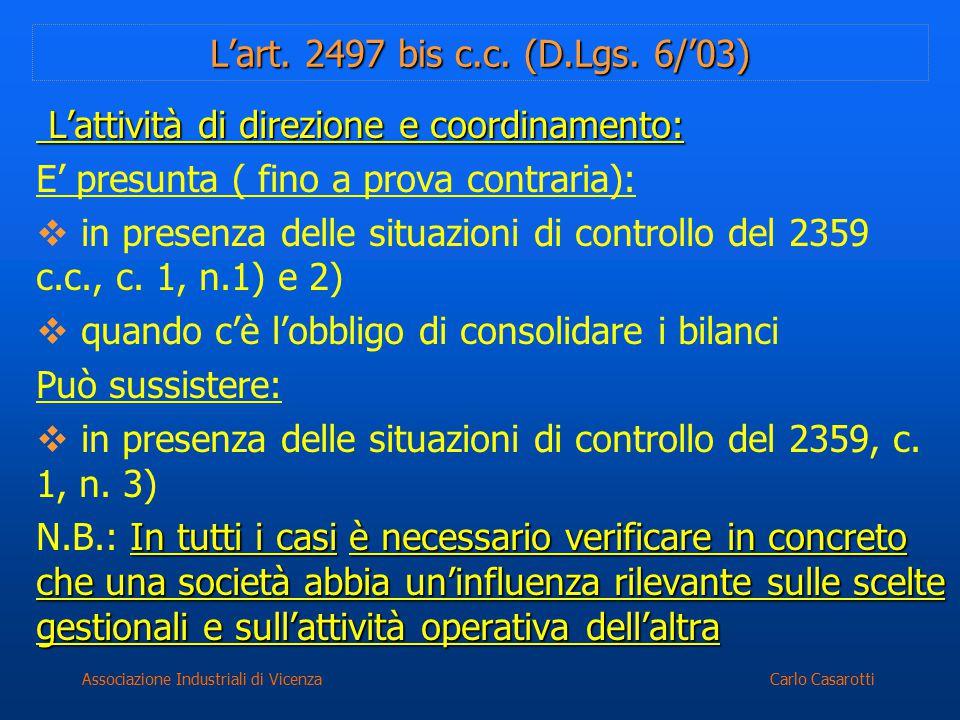 Carlo CasarottiAssociazione Industriali di Vicenza L'art. 2497 bis c.c. (D.Lgs. 6/'03) L'attività di direzione e coordinamento: L'attività di direzion