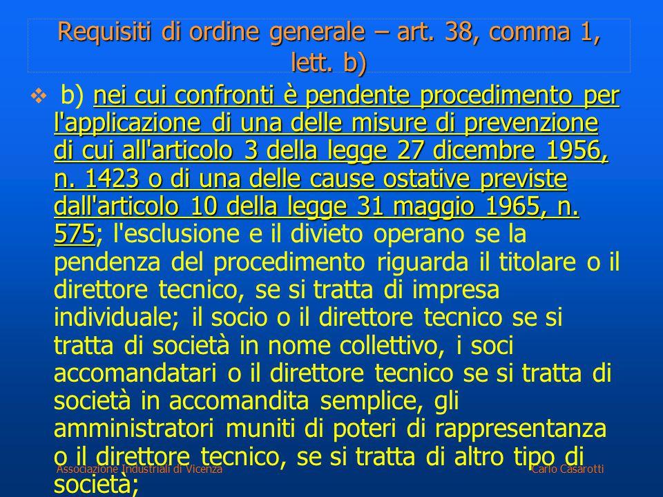 Carlo CasarottiAssociazione Industriali di Vicenza Requisiti di ordine generale – art. 38, comma 1, lett. b) nei cui confronti è pendente procedimento