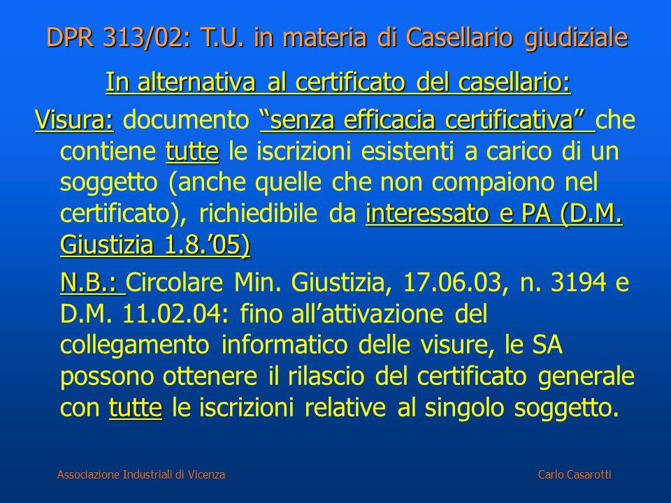 """Carlo CasarottiAssociazione Industriali di Vicenza In alternativa al certificato del casellario: Visura:""""senza efficacia certificativa"""" tutte interess"""