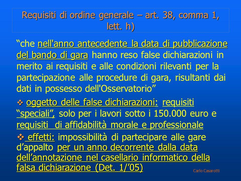 Carlo CasarottiAssociazione Industriali di Vicenza Requisiti di ordine generale – art. 38, comma 1, lett. h) nell'anno antecedente la data di pubblica
