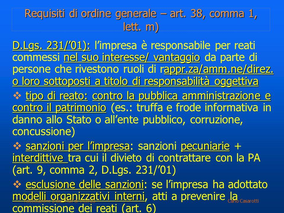 Carlo CasarottiAssociazione Industriali di Vicenza Requisiti di ordine generale – art. 38, comma 1, lett. m) D.Lgs. 231/'01): nel suo interesse/ vanta