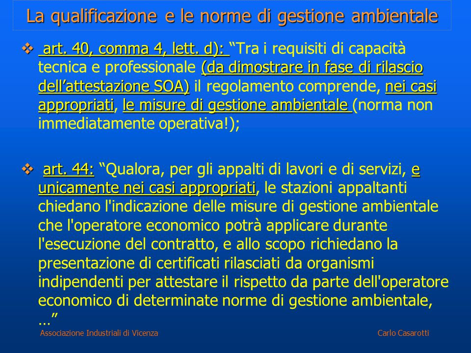 Carlo CasarottiAssociazione Industriali di Vicenza La qualificazione e le norme di gestione ambientale  art. 40, comma 4, lett. d): (da dimostrare in