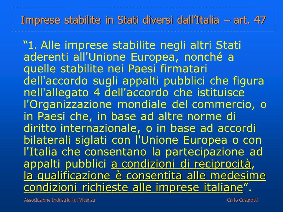 Carlo CasarottiAssociazione Industriali di Vicenza Imprese stabilite in Stati diversi dall'Italia – art. 47 a condizioni di reciprocità la qualificazi