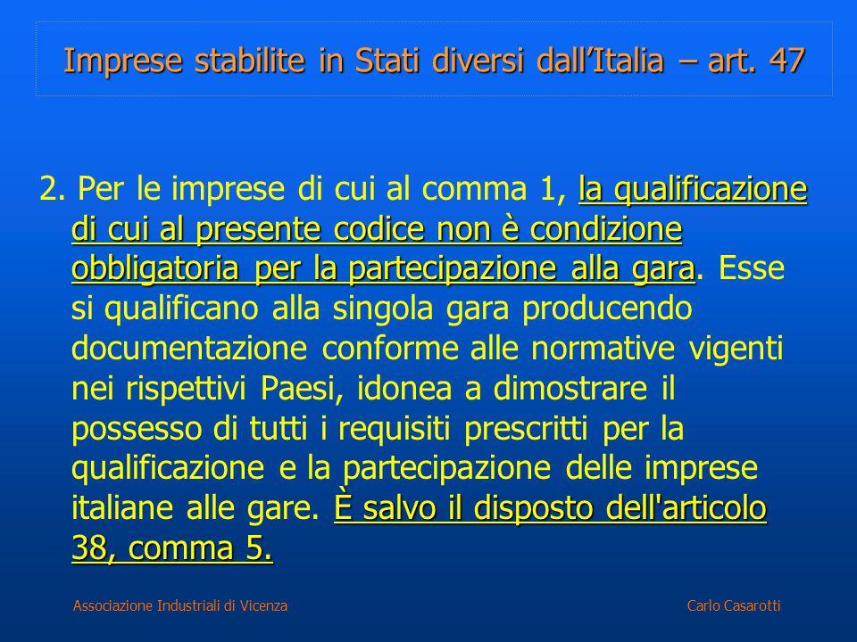 Carlo CasarottiAssociazione Industriali di Vicenza Imprese stabilite in Stati diversi dall'Italia – art. 47 la qualificazione di cui al presente codic