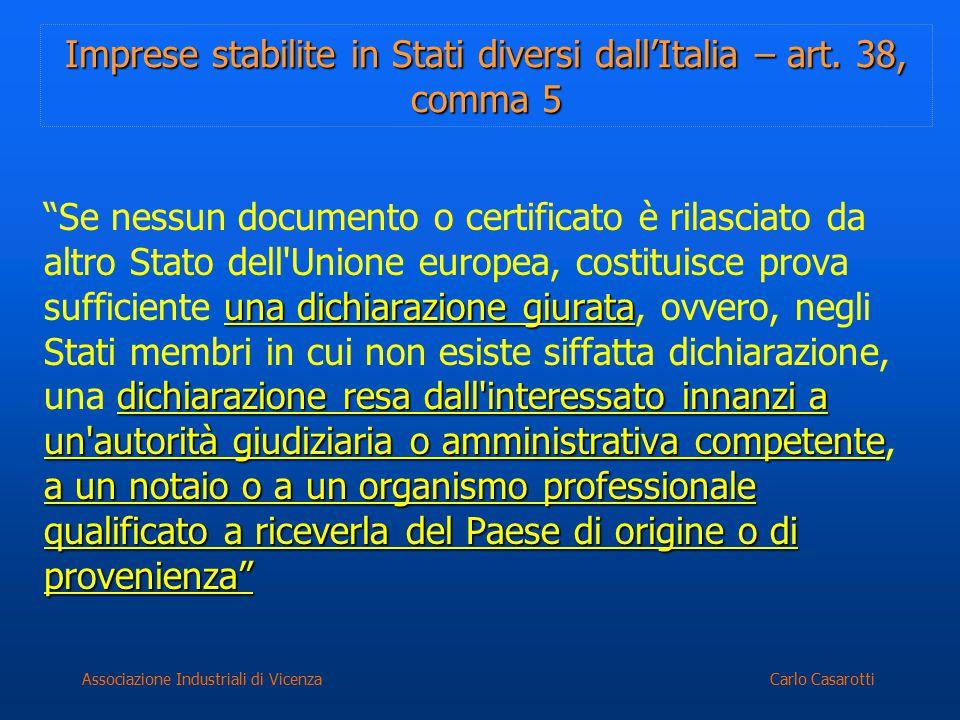 Carlo CasarottiAssociazione Industriali di Vicenza Imprese stabilite in Stati diversi dall'Italia – art. 38, comma 5 una dichiarazione giurata dichiar