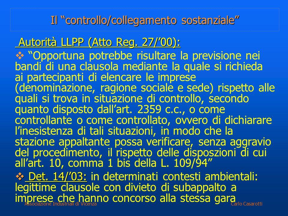 """Carlo CasarottiAssociazione Industriali di Vicenza Il """"controllo/collegamento sostanziale"""" Autorità LLPP (Atto Reg. 27/'00): Autorità LLPP (Atto Reg."""