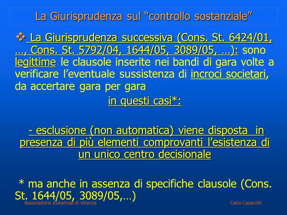 """Carlo CasarottiAssociazione Industriali di Vicenza La Giurisprudenza sul """"controllo sostanziale""""  La Giurisprudenza successiva (Cons. St. 6424/01, …,"""
