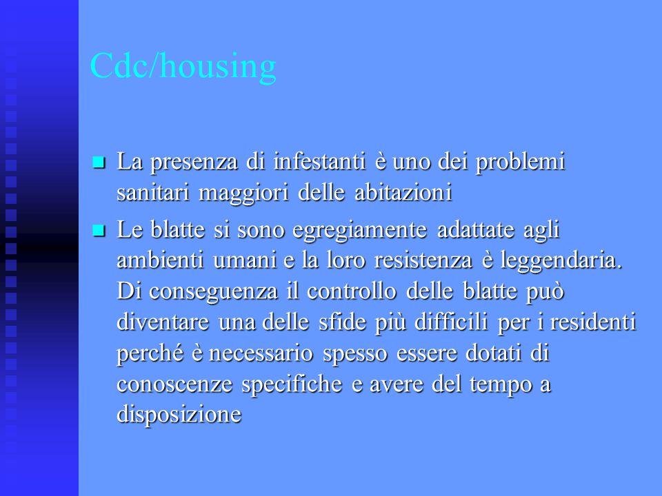 Cdc/housing La presenza di infestanti è uno dei problemi sanitari maggiori delle abitazioni La presenza di infestanti è uno dei problemi sanitari magg