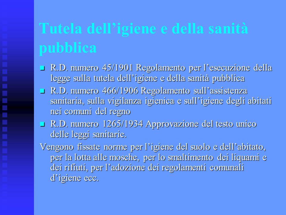 Tutela dell'igiene e della sanità pubblica R.D. numero 45/1901 Regolamento per l'esecuzione della legge sulla tutela dell'igiene e della sanità pubbli