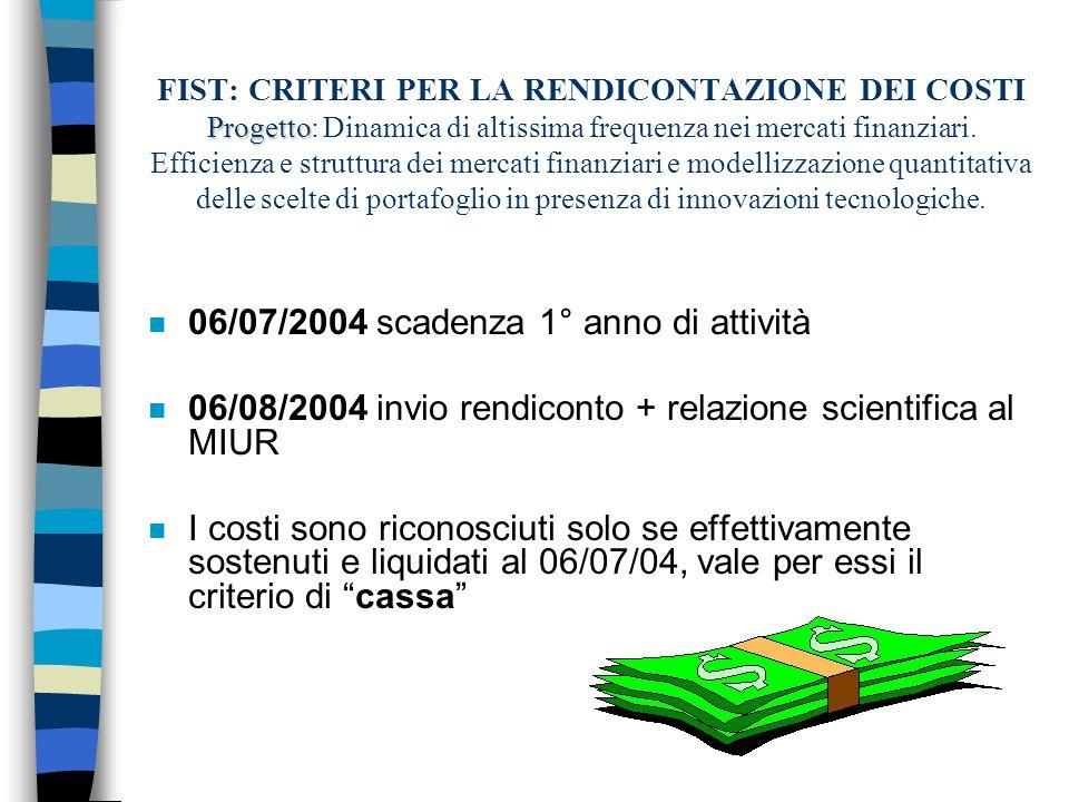 Progetto FIST: CRITERI PER LA RENDICONTAZIONE DEI COSTI Progetto: Dinamica di altissima frequenza nei mercati finanziari.