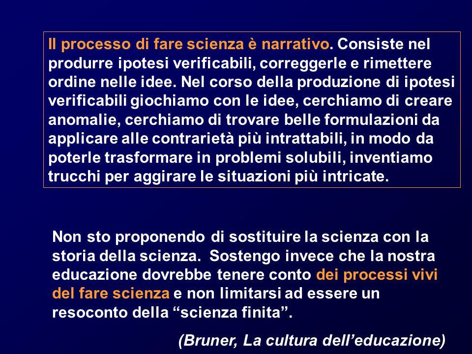 Il processo di fare scienza è narrativo.