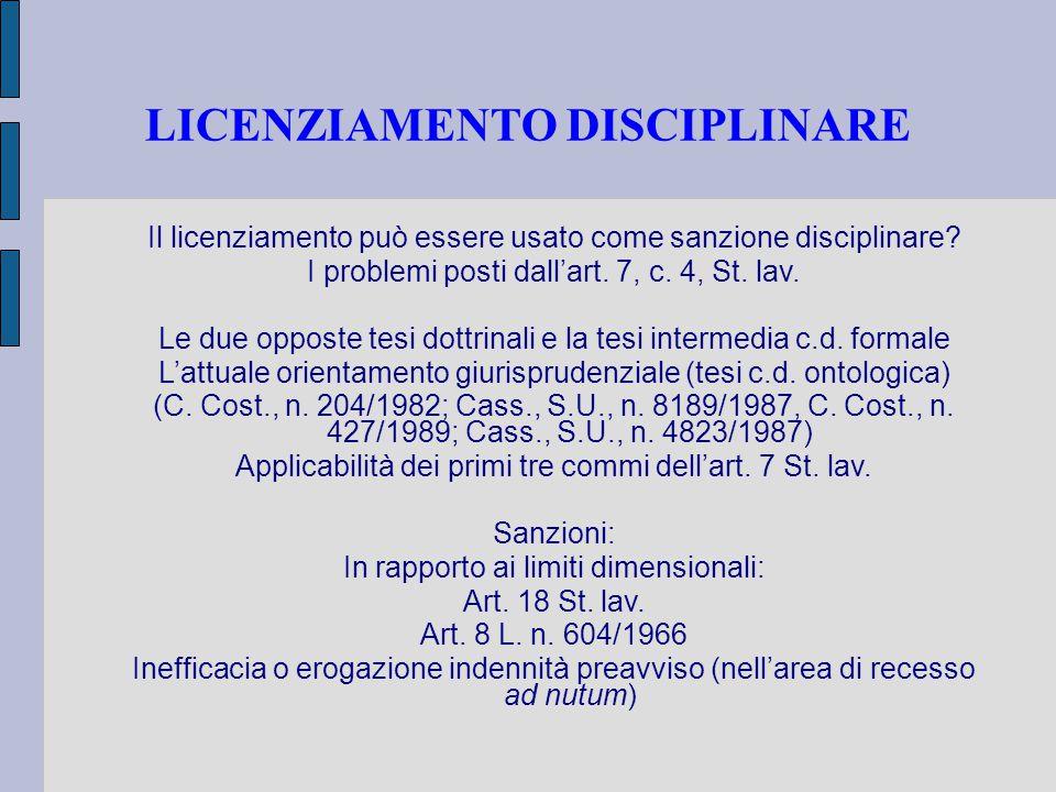 LICENZIAMENTO DISCIPLINARE Il licenziamento può essere usato come sanzione disciplinare? I problemi posti dall'art. 7, c. 4, St. lav. Le due opposte t
