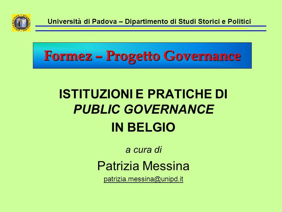 Università di Padova – Dipartimento di Studi Storici e Politici ISTITUZIONI E PRATICHE DI PUBLIC GOVERNANCE IN BELGIO a cura di Patrizia Messina patri
