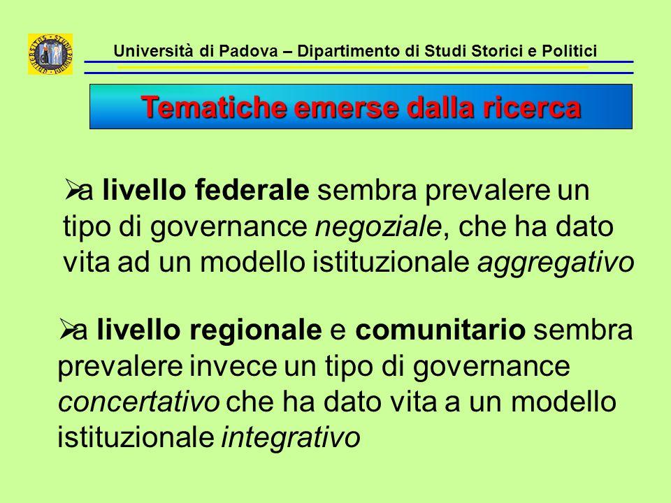 Università di Padova – Dipartimento di Studi Storici e Politici  a livello federale sembra prevalere un tipo di governance negoziale, che ha dato vit