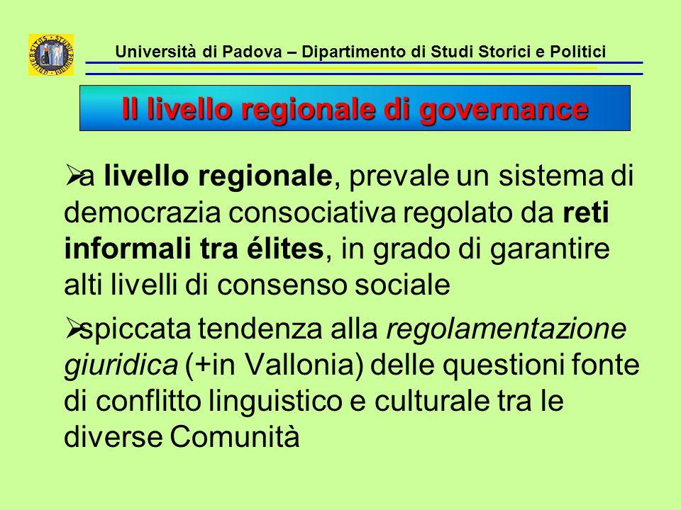 Università di Padova – Dipartimento di Studi Storici e Politici  a livello regionale, prevale un sistema di democrazia consociativa regolato da reti