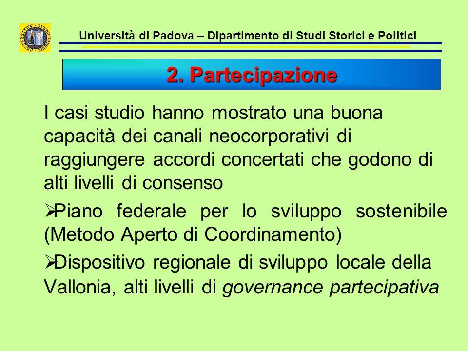 Università di Padova – Dipartimento di Studi Storici e Politici I casi studio hanno mostrato una buona capacità dei canali neocorporativi di raggiunge