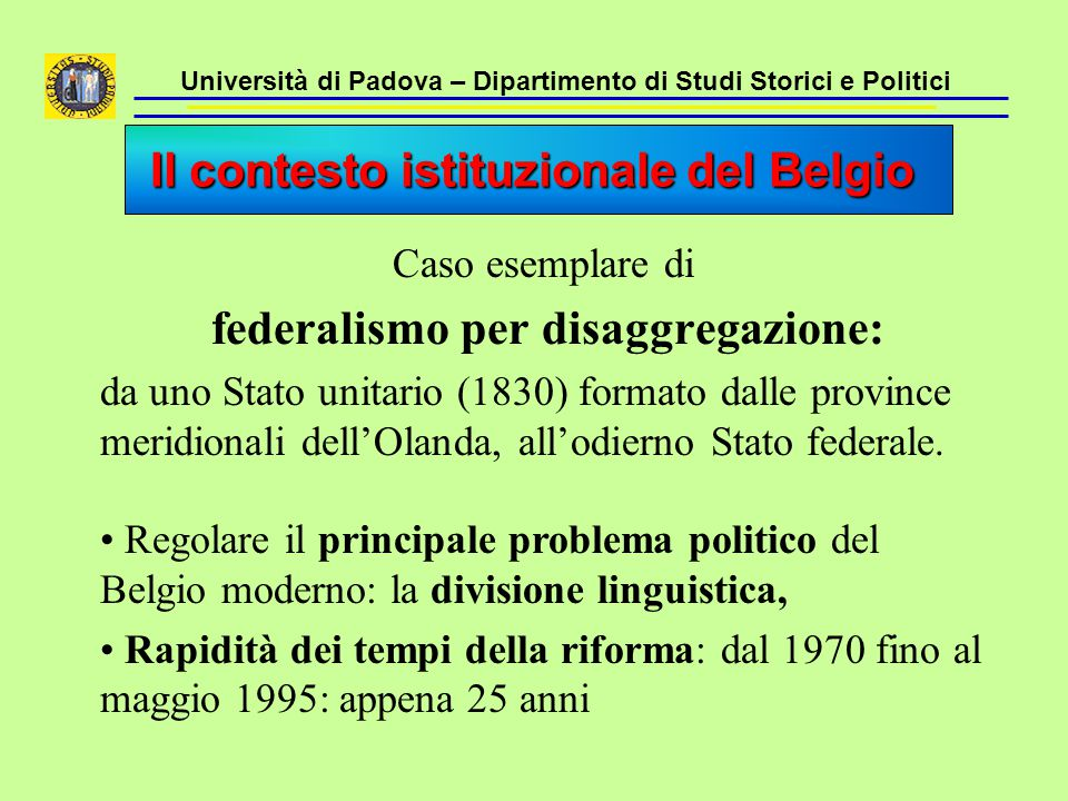 Università di Padova – Dipartimento di Studi Storici e Politici Caso esemplare di federalismo per disaggregazione: da uno Stato unitario (1830) format