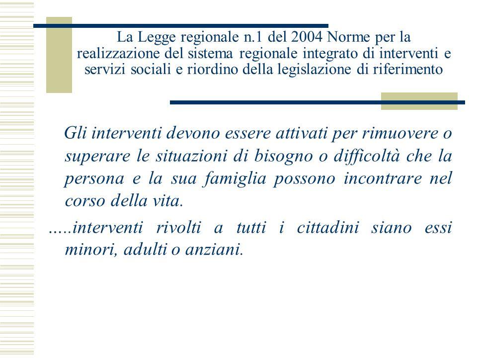 La Legge regionale n.1 del 2004 Norme per la realizzazione del sistema regionale integrato di interventi e servizi sociali e riordino della legislazio