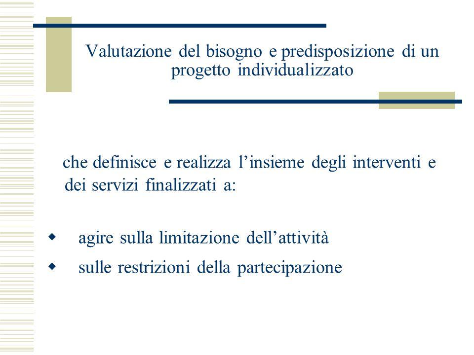 Valutazione del bisogno e predisposizione di un progetto individualizzato che definisce e realizza l'insieme degli interventi e dei servizi finalizzat