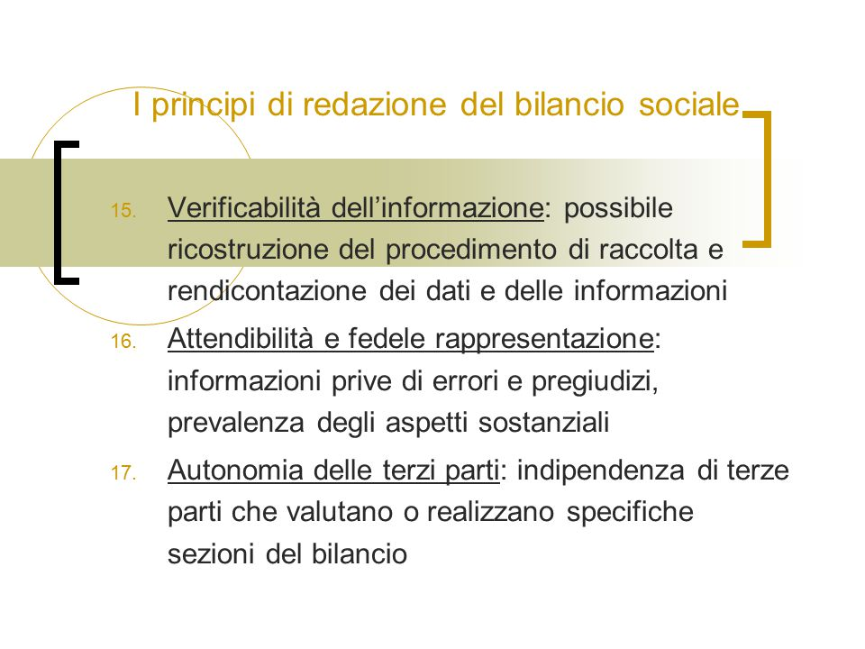 I principi di redazione del bilancio sociale 15. Verificabilità dell'informazione: possibile ricostruzione del procedimento di raccolta e rendicontazi
