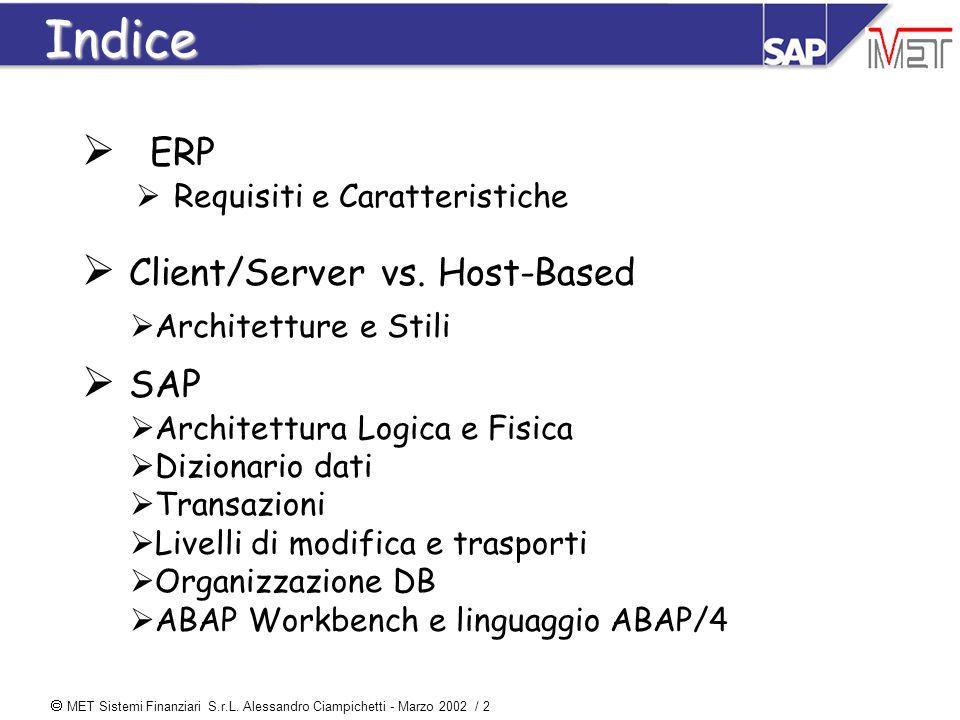  MET Sistemi Finanziari S.r.L. Alessandro Ciampichetti - Marzo 2002 / 2 Indice  ERP  Requisiti e Caratteristiche  Client/Server vs. Host-Based  A