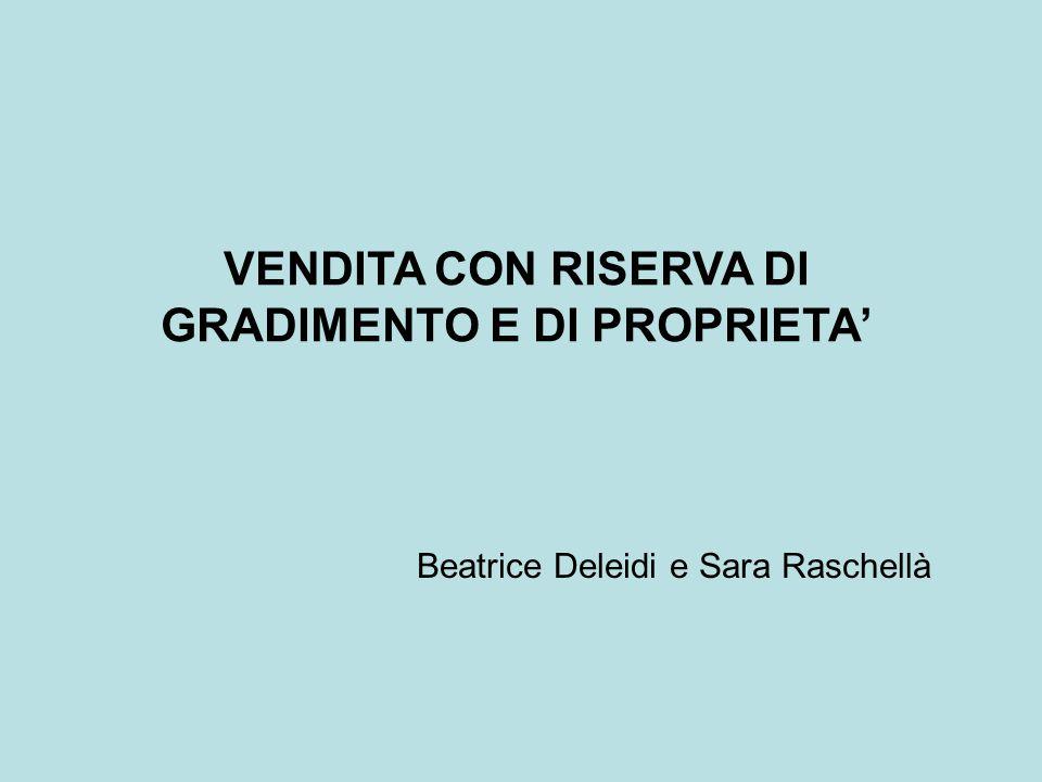 VENDITA CON RISERVA DI GRADIMENTO E DI PROPRIETA' Beatrice Deleidi e Sara Raschellà