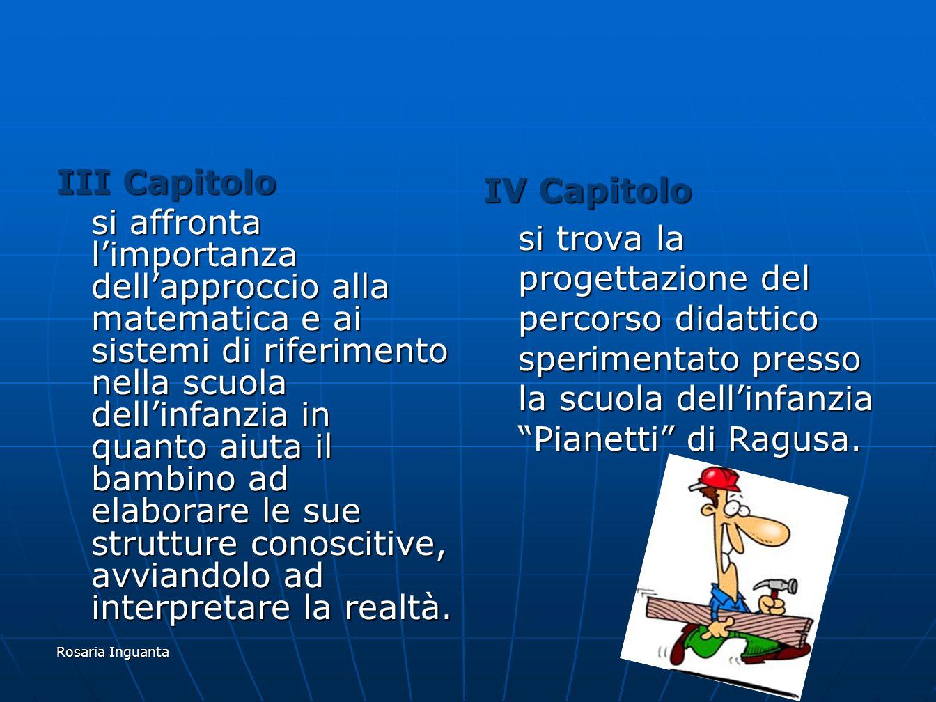 Rosaria Inguanta V Capitolo viene descritta la sperimentazione passo dopo passo, documentata dai dialoghi originali dei bambini e dalle foto.