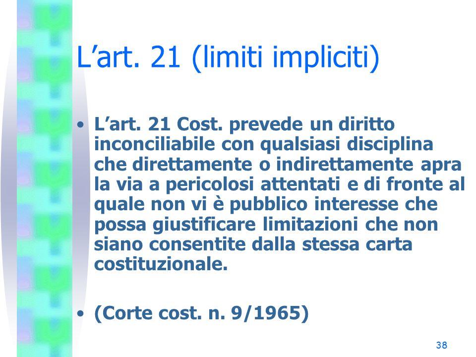 38 L'art.21 (limiti impliciti) L'art. 21 Cost.