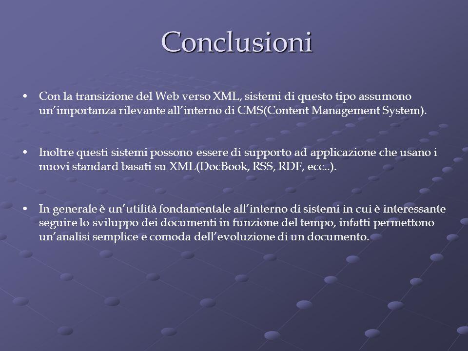 Conclusioni Con la transizione del Web verso XML, sistemi di questo tipo assumono un'importanza rilevante all'interno di CMS(Content Management System).