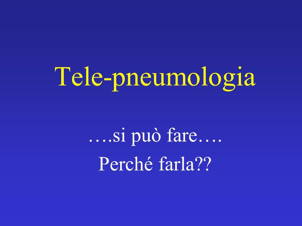 Tele-pneumologia ….si può fare…. Perché farla