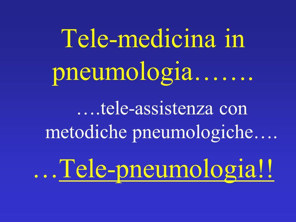 Tele-medicina in pneumologia……. …Tele-pneumologia!! ….tele-assistenza con metodiche pneumologiche….
