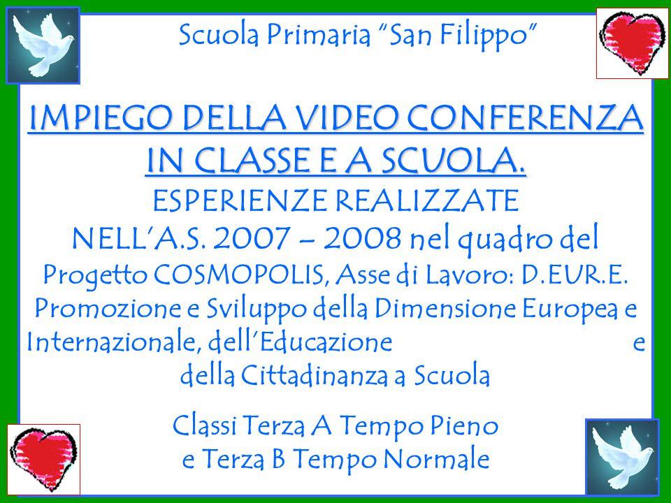 Scuola Primaria San Filippo IMPIEGO DELLA VIDEO CONFERENZA IN CLASSE E A SCUOLA.
