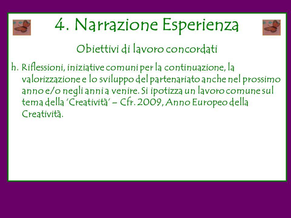4.Narrazione Esperienza Obiettivi di lavoro concordati h.