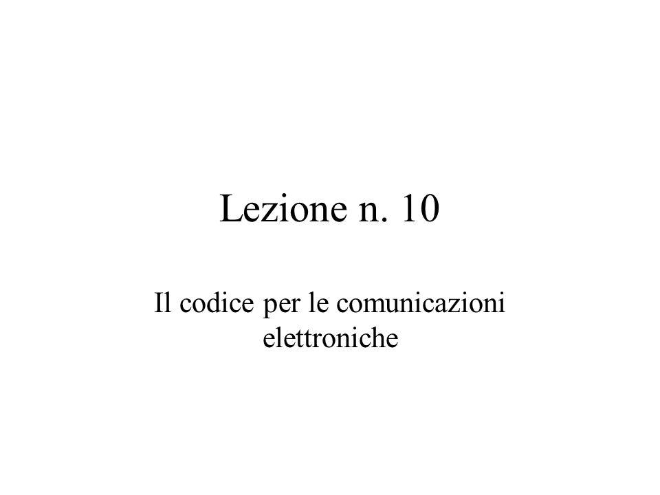 Lezione n. 10 Il codice per le comunicazioni elettroniche