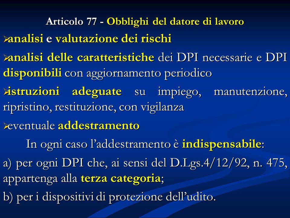 Articolo 77 - Obblighi del datore di lavoro  analisi e valutazione dei rischi  analisi delle caratteristiche dei DPI necessarie e DPI disponibili co