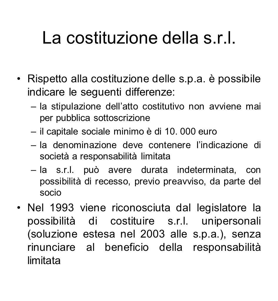 La costituzione della s.r.l. Rispetto alla costituzione delle s.p.a. è possibile indicare le seguenti differenze: –la stipulazione dell'atto costituti